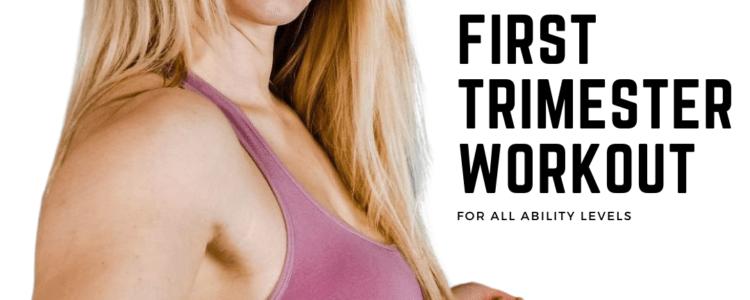 first trimester workout